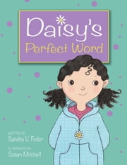 Daisy's Perfect Word ebook by Sandra V. Feder,Susan Mitchell