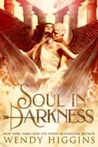 Soul in Darkness ebook by Wendy Higgins