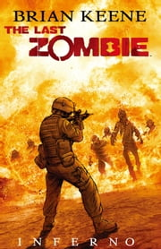 The Last Zombie: Inferno GN #2 ebook by Brian Keene,Fred Perry