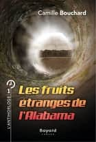 Les fruits étranges de l'Alabama - Tome 1 ebook by Camille Bouchard