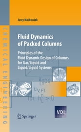 Fluid Dynamics of Packed Columns - Principles of the Fluid Dynamic Design of Columns for Gas/Liquid and Liquid/Liquid Systems ebook by Jerzy Mackowiak