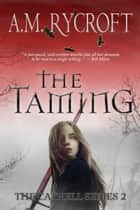 The Taming ebook by A.M. Rycroft