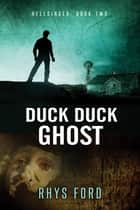 Duck Duck Ghost ebook by Rhys Ford