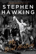 My Brief History ebook by Stephen Hawking