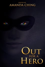 Out For a Hero ebook by Chrysoula Tzavelas,Susan Jane Bigelow,Elyan Smith,Lana Drake,Sean M. Locke,Gretchen Crane
