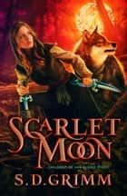 Scarlet Moon ebook by S. D. Grimm