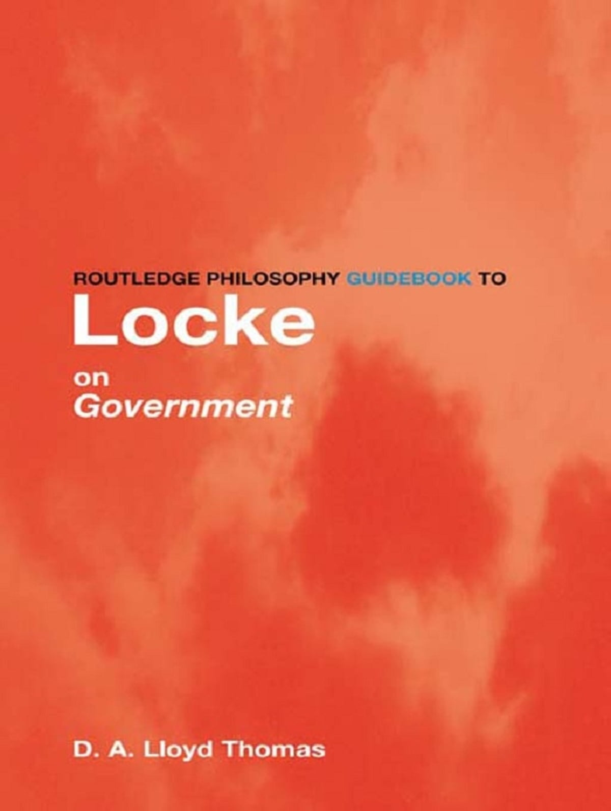 routledge philosophy guidebook to locke on government thomas david lloyd