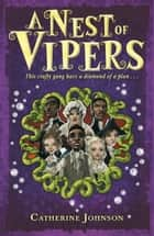 A Nest of Vipers eBook by Catherine Johnson