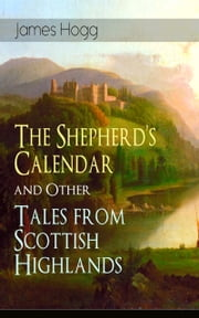 The Shepherd's Calendar and Other Tales from Scottish Highlands ebook by James Hogg
