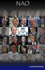 NAO, Les YouTubers ebook by Louis Rouvroy