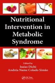 Nutritional Intervention in Metabolic Syndrome ebook by Dichi, Isaias