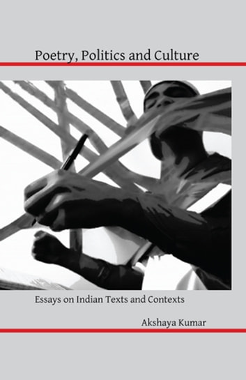 How To Write Essay Proposal Poetry Politics And Culture  Essays On Indian Texts And Contexts Ebook By  Akshaya Kumar The Yellow Wallpaper Essays also Examples Of Thesis Statements For Expository Essays Poetry Politics And Culture Ebook By Akshaya Kumar  Rakuten Kobo Persuasive Essay Paper