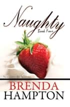 Naughty 4: Naughty by Nature ebook by Brenda Hampton