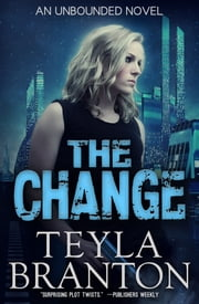 The Change ebook by Teyla Branton