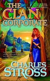 The Clan Corporate - Book Three of The Merchant Princes ebook by Charles Stross