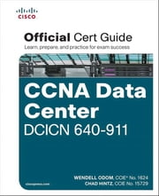 CCNA Data Center DCICN 640-911 Official Cert Guide ebook by Wendell Odom,Chad Hintz