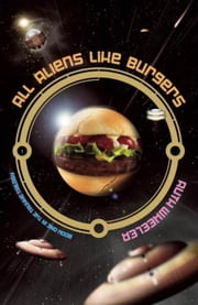 All Aliens Like Burgers - Truxxe Trilogy, #1 ebook by Ruth Wheeler