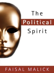 The Political Spirit ebook by Faisal Malick