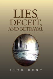 Lies, Deceit, and Betrayal ebook by Ruth Hunt