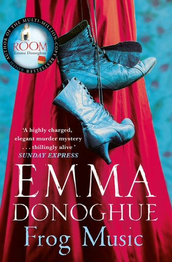 Frog Music eBook by Emma Donoghue