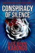Conspiracy of Silence ebook by Gledé Browne Kabongo
