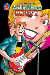 Archie Marries Betty #29 ebook by Ruiz, Fernando; Amash, Jim; Smith, Bob; Kennedy, Pat; Kennedy, Tim; Peña, Tito; Morelli, Jack; Whitmore, Glenn