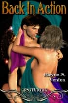 Spotlight: Back in Action ebook by Elayne S. Venton