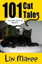 101 Cat Tales ebook by L M Boelz