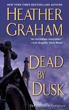 Dead by Dusk ebook by Heather Graham