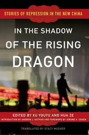 In the Shadow of the Rising Dragon - Stories of Repression in the New China ebook by Xu Youyu,Hua Ze