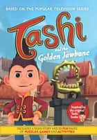 Tashi and the Golden Jawbone ebook by Anna Fienberg, Barbara Fienberg