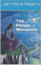 The People Whisperer ebook by Jan Maria Reijers