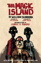 The Magic Island ebook by William Seabrook, Alexander King, Joe Ollmann,...