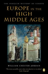 Europe in the High Middle Ages - The Penguin History of Europe ebook by William Chester Jordan