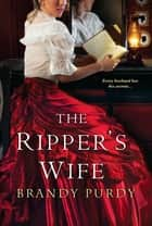 The Ripper's Wife ebook by Brandy Purdy