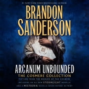 Arcanum Unbounded: The Cosmere Collection audiobook by Brandon Sanderson