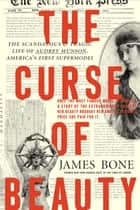 The Curse of Beauty ebook by James Bone