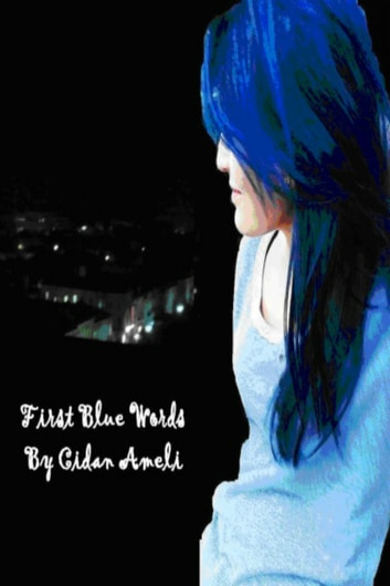 First Blue Words ebook by Cidan Ameli
