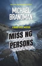 Missing Persons - A Buddy Steel Mystery ebook by Michael Brandman