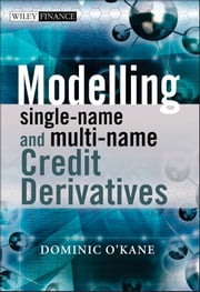 Modelling Single-name and Multi-name Credit Derivatives ebook by Dominic O'Kane