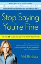 Stop Saying You're Fine ebook by Mel Robbins