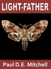 Light-Father ebook by Paul D. E. Mitchell