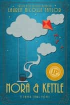 Nora & Kettle ebook by Lauren Nicolle Taylor
