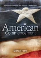 American Commencement ebook by Michael Farris