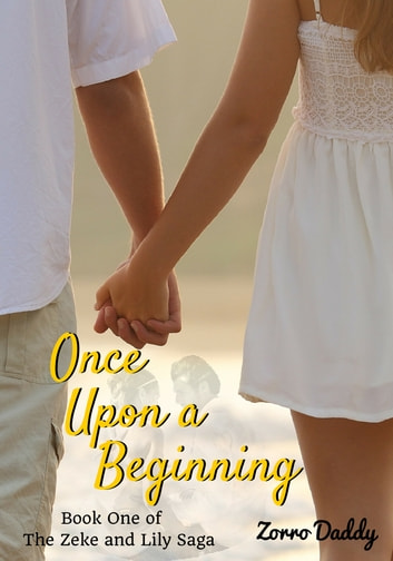 Zeke and Lily (Book One): Once Upon a Beginning ebook by Zorro Daddy