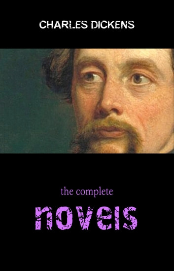 Complete Novels of Charles Dickens! 15 Complete Works (A Tale of Two Cities, Great Expectations, Oliver Twist, David Copperfield, Little Dorrit, Bleak House, Hard Times, Pickwick Papers) eBook by Charles Dickens