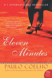 Eleven Minutes - A Novel ebook by Paulo Coelho