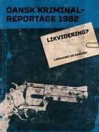 Likvidering? ebook by Diverse