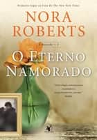 O Eterno Namorado ebook by Nora Roberts