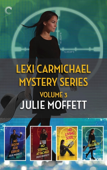 Lexi Carmichael Mystery Series Volume 3 - An Anthology ebook by Julie Moffett